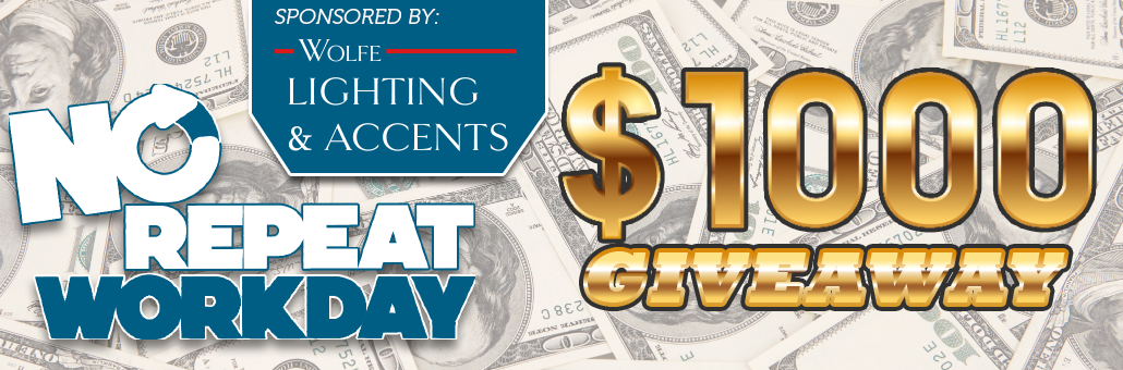 No Repeat Workday $1000 Giveaway - 96 1 & 102 1 The Wolf